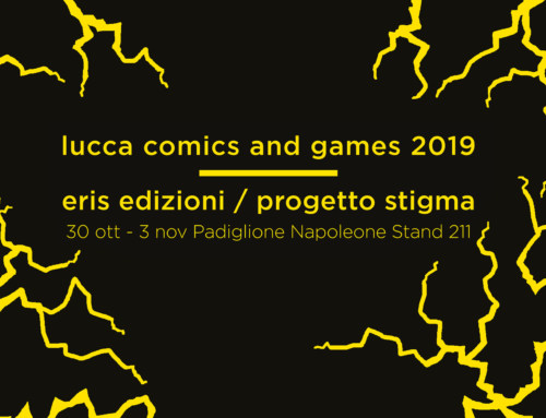 Eris e Progetto Stigma a Lucca Comics and Games 2019
