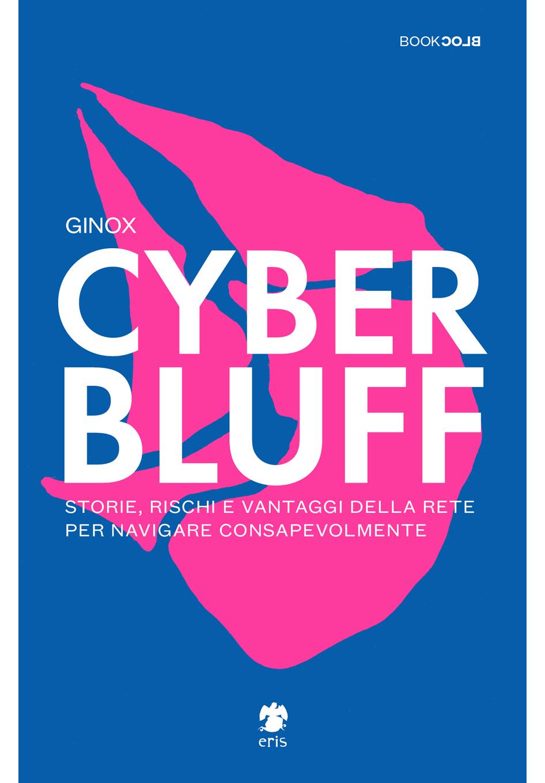 Cyber bluff - Ginox - Eris Edizioni